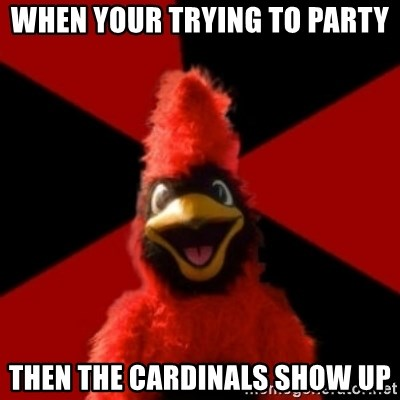Wesleyan Cardinal - When your trying to party Then the cardinals show up