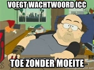 South Park Wow Guy - Voegt wachtwoord icc toe zonder moeite