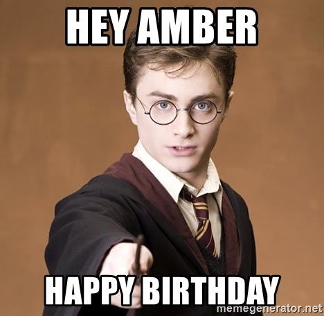 HEY AMBER HAPPY BIRTHDAY - Harry Potter spell | Meme Generator
