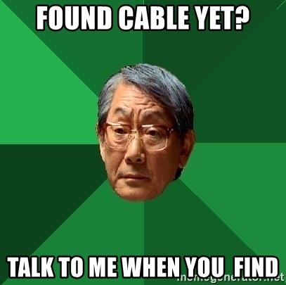 High Expectations Asian Father - Found cable yet? talk to me when you  find