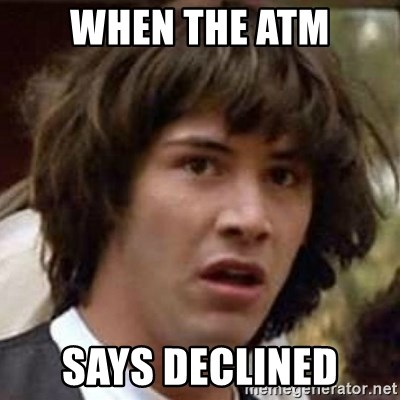 Conspiracy Keanu - When the ATM SAYS DECLINED