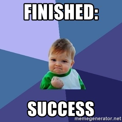 Success Kid - Finished:  SUCCESS