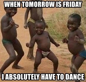 african children dancing - when tomorrow is friday i absolutely have to dance
