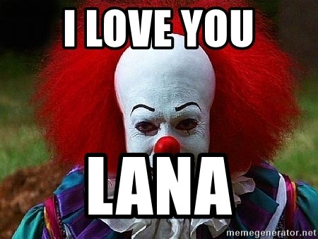 Pennywise the Clown - I love you LANa