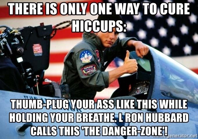 Like your ass got the hiccups something is
