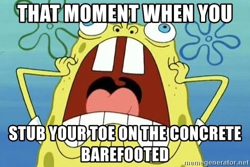 Enraged Spongebob - that moment when you  stub your toe on the concrete barefooted