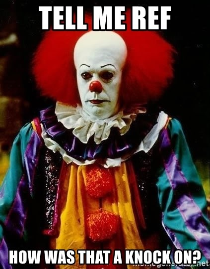 it clown stephen king - TELL ME REF HOW WAS THAT A KNOCK ON?