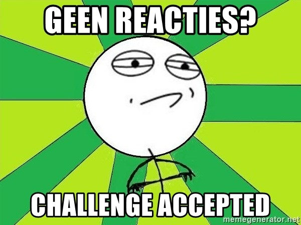 Challenge Accepted 2 - geen reacties? Challenge accepted