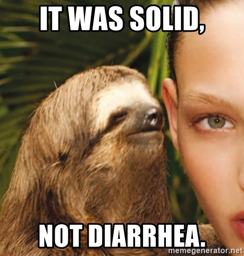 The Rape Sloth - It was solid, Not Diarrhea.