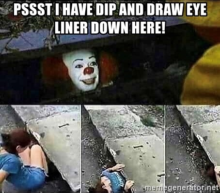 Stephen King IT Clown Sewer - Pssst I have dip and draw eye liner down here!