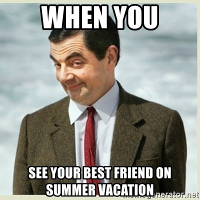 When You See Your Best FRIEND On Summer Vacation