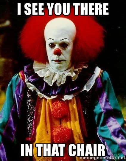 it clown stephen king - i see you there in that chair