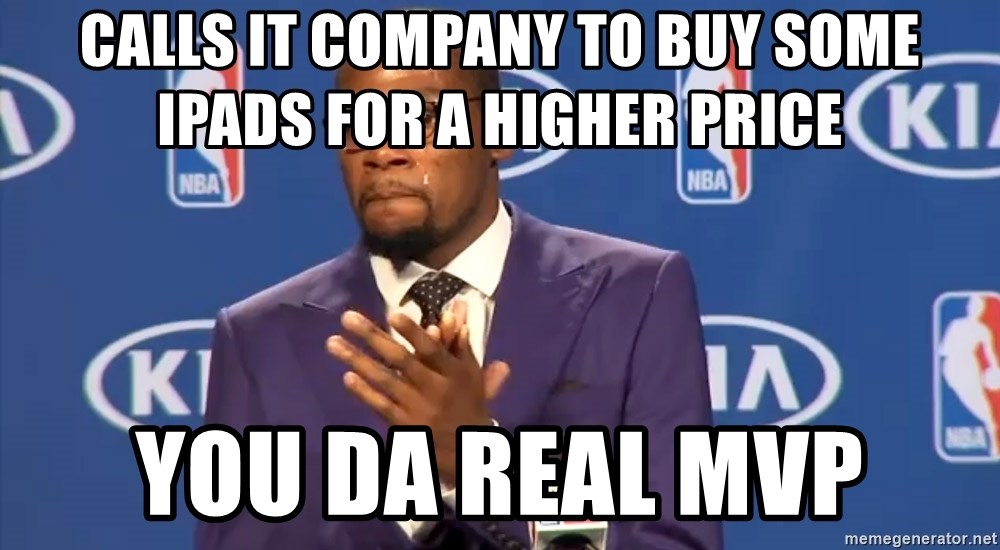 KD you the real mvp f - CAlls it company to buy some ipads for a higher price You DA REAL MVP