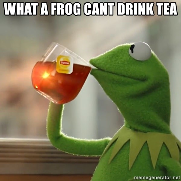Kermit The Frog Drinking Tea - what a frog cant drink tea