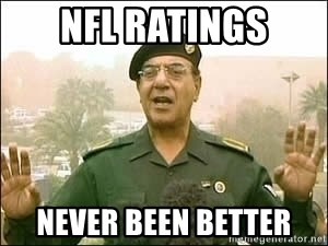 Baghdad Bob - NFL Ratings Never been better