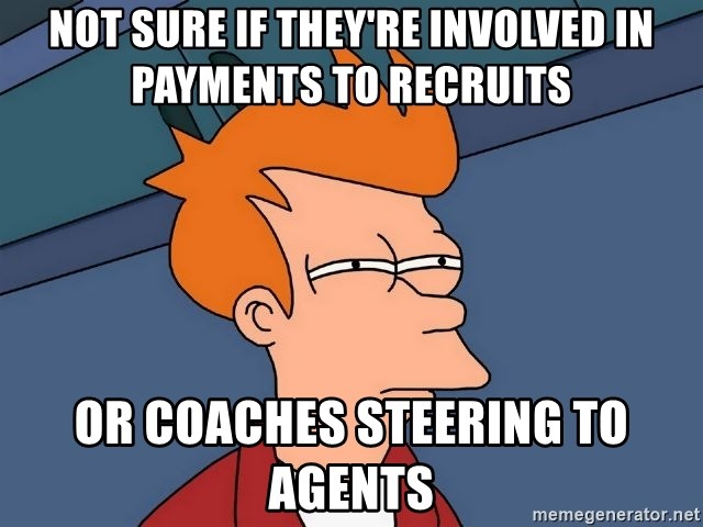 Futurama Fry - not sure if they're involved in payments to recruits or coaches steering to agents
