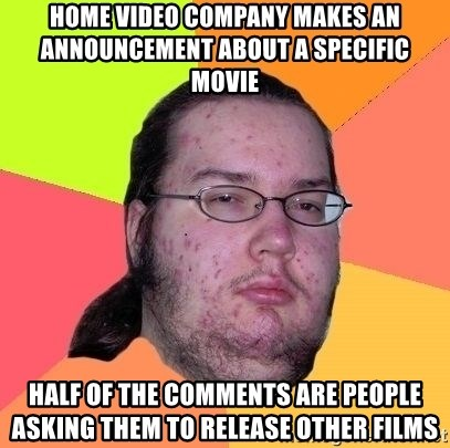 Gordo Nerd - Home video company makes an announcement about a specific movie Half of the comments are people asking them to release other films