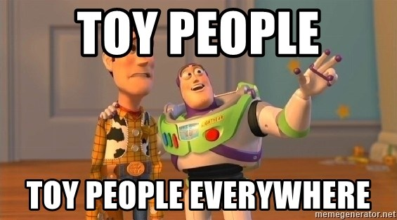 Toy Story Meme - toy people toy people EVERYWHERE