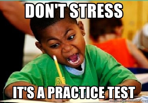 Image result for don't stress it's a practice test
