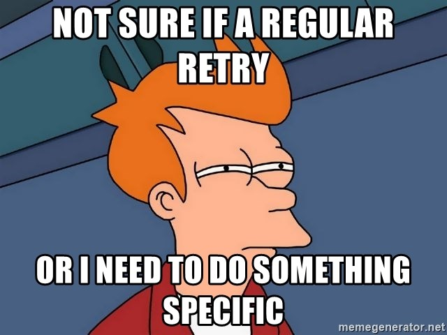 Futurama Fry - not sure if a regular retry or I need to do something specific
