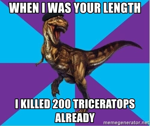 Dinosaur Director - when i was your length i killed 200 triceratops already