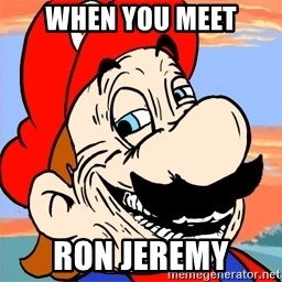 Troll mario - when you meet ron jeremy