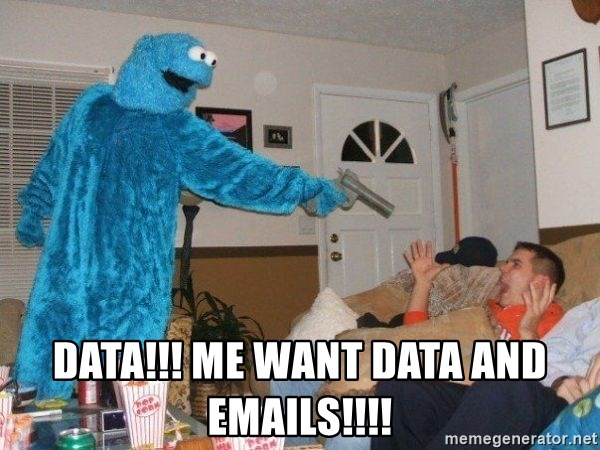 Bad Ass Cookie Monster - DATA!!! Me want data and emails!!!!