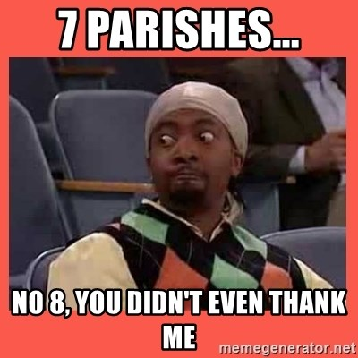 Can I have your number? - 7 parishes... no 8, you didn't even thank me