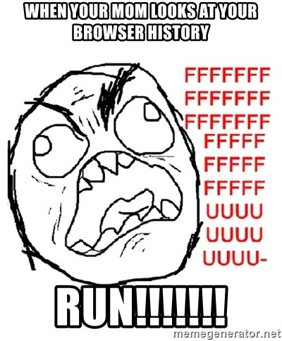 Rage Guy With Space - When your mom looks at your browser HistoRy Run!!!!!!!
