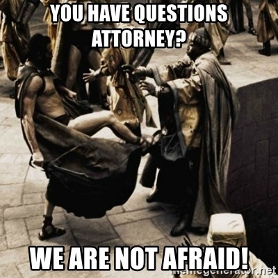 sparta kick - You have questiOns Attorney? We are not afraid!