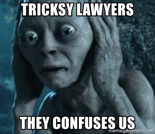 gollum(5) - TRICKSY LAWYERS THEY CONFUSES US