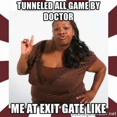 Sassy Black Woman - Tunneled all game by Doctor Me at exit gate like
