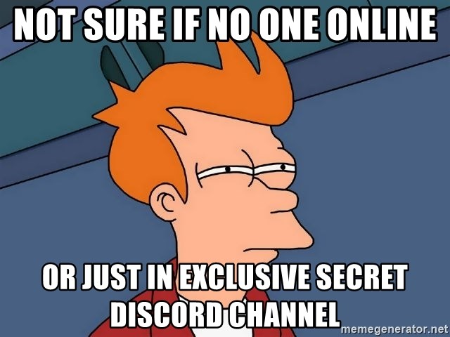 Not sure if no one online or just in exclusive secret