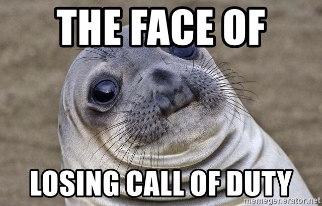 Awkward Seal - the face of  losing call of duty