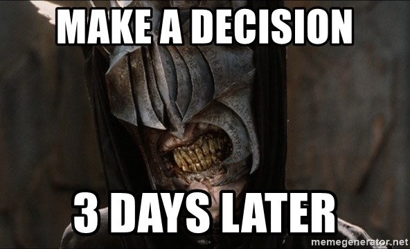 Mouth of Sauron - Make a decision 3 days later