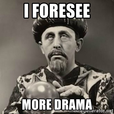 Dramatic Fortune Teller - I Foresee More Drama