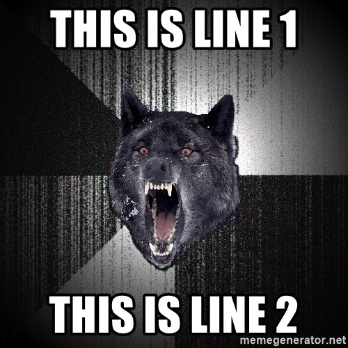 Insanity Wolf - this is line 1  this is line 2