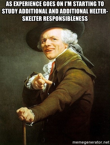 Ducreux - As experience goes on I'm starting to study additional and additional helter-skelter responsibleness