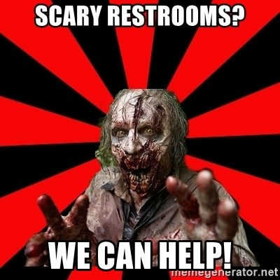 Zombie - Scary restrooms? we can help!