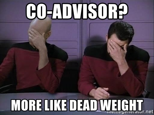 Picard-Riker Tag team - co-advisor?  MORE LIKE DEAD WEIGHT