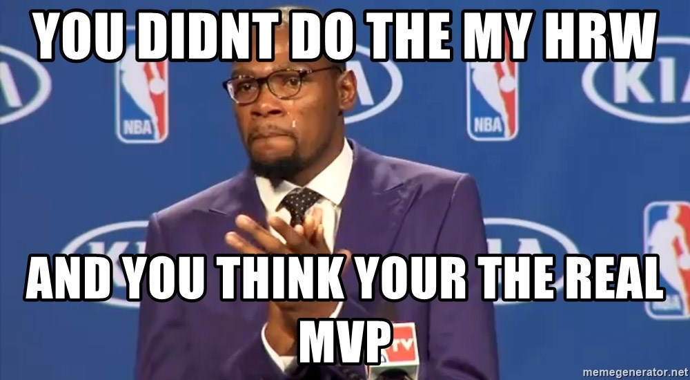KD you the real mvp f - You didnt do the my hrw and you think YOUR the real mvp