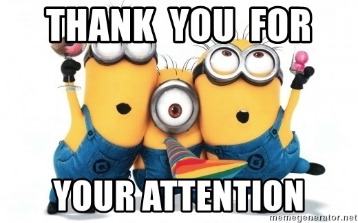 thank you for your attention minions minions meme generator