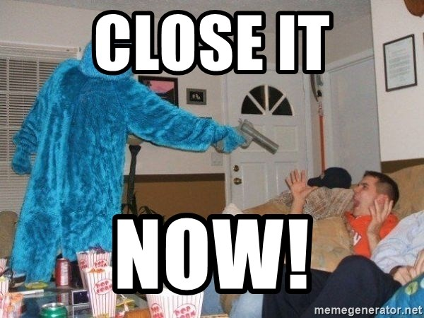 Bad Ass Cookie Monster - Close it NOW!