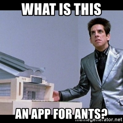 Zoolander for Ants - what is this an app for ants?