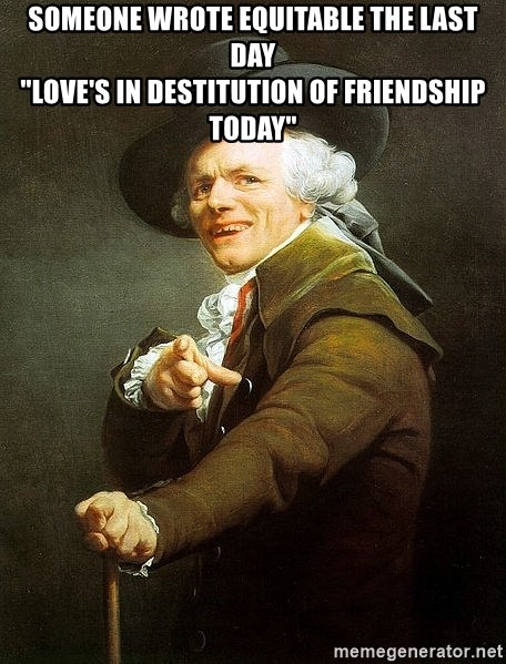 """Ducreux - Someone wrote equitable the last day  """"Love's in destitution of friendship today"""""""