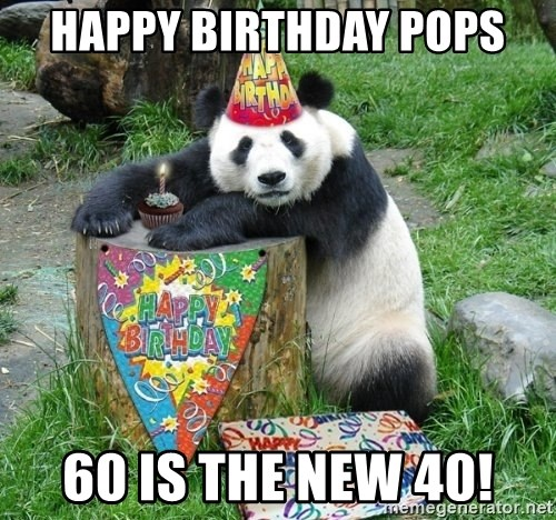 Happy Birthday Panda - Happy birthday pops 60 IS the new 40!