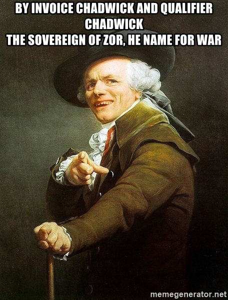 Ducreux - By invoice Chadwick and qualifier Chadwick  The sovereign of Zor, he name for war