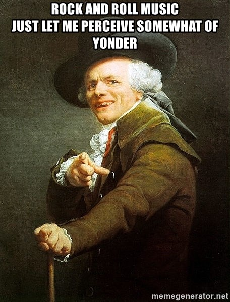 Ducreux - Rock And Roll Music  Just let me perceive somewhat of yonder
