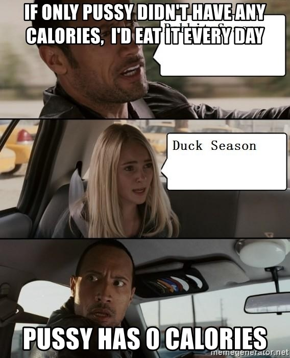 The Rock driving - if only pussy didn't have any calories,  I'd eat it every day pussy has 0 calories