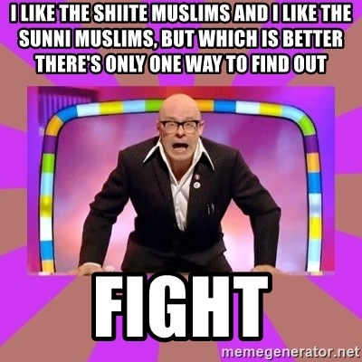 Harry Hill Fight - I like the SHIite Muslims and I like the sunni Muslims, but which is better THERE'S only one way to find out  Fight